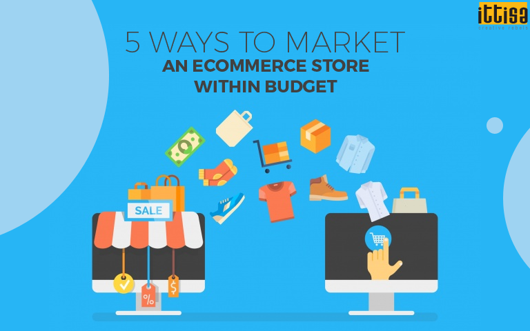 Ways to Market an Ecommerce Store within Budget